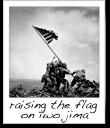 Raising the Flag on Iwo Jima - Joe Rosenthal - 1945